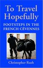 To Travel Hopefully Footsteps in the French Cevennes