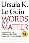 Words Are My Matter Talks Essays Introductions Reviews and the Journal of a Writers Week 20002015