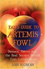 The Fan's Guide to Artemis Fowl Demons Fairies and the Unauthorized Secrets Behind Eoin Colfer's World