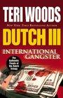 Dutch III International Gangster