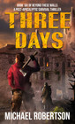 Three Days Book six of Beyond These Walls - A Post-Apocalyptic Survival Thriller