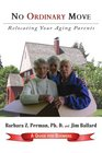 No Ordinary Move Relocating Your Aging Parents