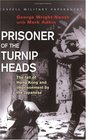 Prisoner of the Turnip Heads The Fall of Hong Kong and the Imprisionment by the Japanese