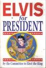 Elvis For President
