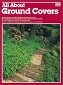 All About Ground Covers (Ortho's All about)