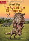What Was the Age of the Dinosaurs