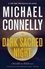 Dark Sacred Night A Bosch and Ballard thriller