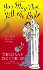 You May Now Kill the Bride (Wedding Planner, No 5)