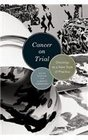 Cancer on Trial Oncology as a New Style of Practice