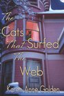 The Cats that Surfed the Web (Cats that . . ., Bk 1)