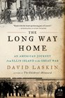 The Long Way Home An American Journey from Ellis Island to the Great War
