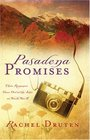 Pasadena Promises: Three Romances Grow out of theAshes of World War II (Inspirational Romance Readers)
