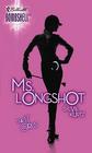 Ms Longshot