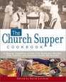 Church Supper Cookbook: A Special Collection of over 375 Home Recipes from Families and Churches across the Country
