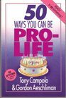 50 Ways You Can Be Prolife