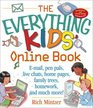 The Everything Kids Online Book E-Mail Pen Pals Live Chats Home Pages Family Trees Homework and Much More