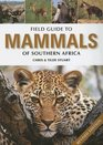 Field Guide to the Mammals of Southern Africa Revised Edition