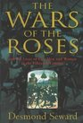 The Wars of the Roses And the Lives of Five Men and Women in the Fifteenth Century