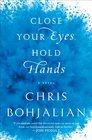 Close Your Eyes, Hold Hands: A Novel (Random House Large Print)