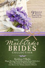 The Mail-Order Brides Collection 9 Historical Stories of Marriage that Precedes Love