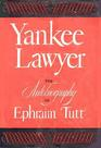 Yankee Lawyer: The Autobiography of Ephraim Tutt