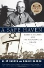 A Safe Haven Harry S Truman and the Founding of Israel