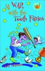 At War with the Tooth Fairies