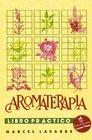Aromaterapia - Libro Practico