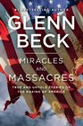 Miracles and Massacres True and Untold Stories of the Making of America
