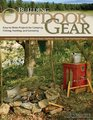 Building Outdoor Gear, 2nd Edition, Revised and Expanded: Easy-to-Make Projects for Camping, Fishing, Hunting and Canoeing (Canoe Paddle, Pack Frame, ... Boxes, Bucksaw, Other Trail-Tested Projects)