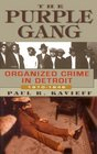 The Purple Gang Organized Crime in Detroit 1910-1945