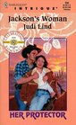 Jackson's Woman  (Her Protector) (Harlequin Intrigue, No 504)