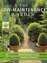 The Low-Maintenance Garden A Complete Guide to Designs Plants and Techniques for Easy-care Gardens