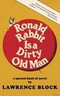 Ronald Rabbit is a Dirty Old Man