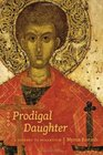 Prodigal Daughter A Journey to Byzantium