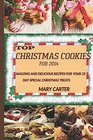 Top Christmas cookies for 2014 Amazing and Delicious Recipes for Your 25 Day Special Christmas Treats