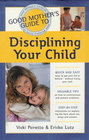 Good Mother's Guide to Disciplining Your Child