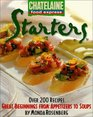 Starters  Great Beginnings from Appetizers to Soups