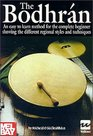 The Bodhran: An Easy to Learn Method for the Complete Beginner Showing the Different Regional Styles and Techniques