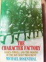 The character factory Baden-Powell and the origins of the Boy Scout movement