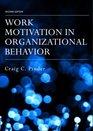Work Motivation in Organizational Behavior 2nd ed