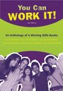 Winning Skills You Can Work It An Anthology of Six Books