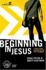 Beginning in Jesus Participant's Guide 6 Small Group Sessions on the Life of Christ