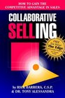 Collaborative Selling How to Gain the Competitive Advantage in Sales