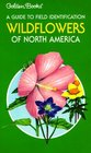 Wildflowers of North America: A Guide to Field Identification (Golden Field Guide)