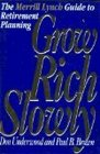 Grow Rich Slowly The Merrill Lynch Guide to Retirement Planning