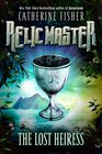 The Lost Heiress (Relic Master, Bk 2)
