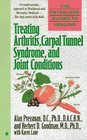 Treating Arthritis Carpal Tunnel Syndrome and Joint Conditions