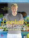Gordon's Great Escape South-East Asia 100 of My Favourite South-East Asian Recipes