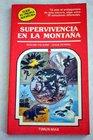 Supervivencia En LA Montana/Choose Your Own Adventure